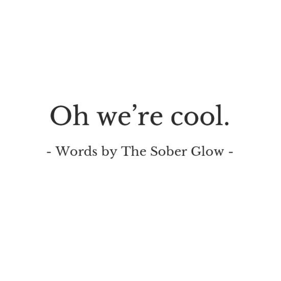 sober glow